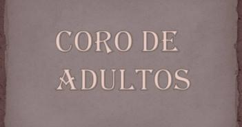 CORO DE ADULTOS
