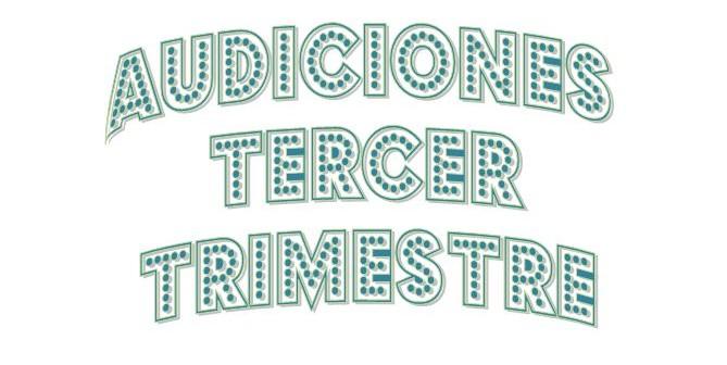Audiciones Tercer Trimestre